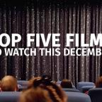 Northwich Guardian: Watch: Our top five films hitting the screens this December